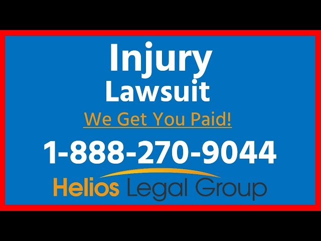 Injury Lawsuit – (888) 270-9044 – Helios Legal Group – Injury Lawyer & Attorney